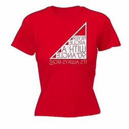 NEVER ARGUE WITH 90 degree ANGLE ALWAYS RIGHT WOMENS T-SHIRT